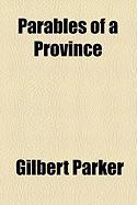 Parables of a Province - Parker, Gilbert