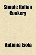 Simple Italian Cookery - Isola, Antonia