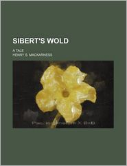 Sibert's Wold; A Tale