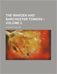 The Warden and Barchester Towers (Volume 2)