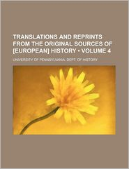Translations and Reprints from the Original Sources of [European] History (Volume 4)
