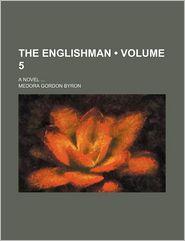 The Englishman (Volume 5); A Novel