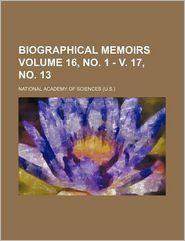 Biographical Memoirs (16, No. 1 - V. 17, No. 13)