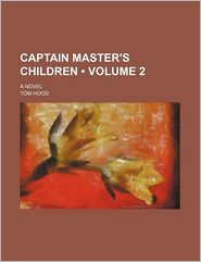 Captain Master's Children (Volume 2); A Novel