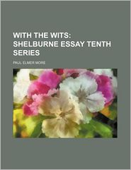 With the Wits; Shelburne Essay Tenth Series