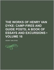 The Works of Henry Van Dyke (Volume 16)
