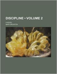 Discipline (Volume 2); A Novel