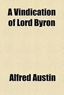 A Vindication of Lord Byron - Austin, Alfred