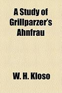 A Study of Grillparzer's Ahnfrau