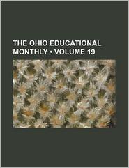 The Ohio Educational Monthly (Volume 19)