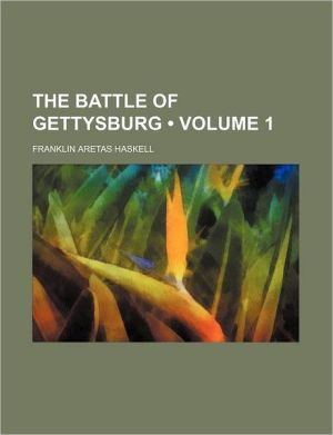 The Battle of Gettysburg (Volume 1)
