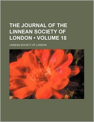 The Journal of the Linnean Society of London (Volume 18)