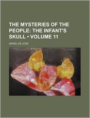 The Mysteries of the People (Volume 11); The Infant's Skull