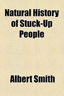Natural History of Stuck-Up People - Smith, Albert