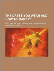 The Dress You Wear and How to Make It