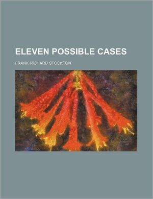 Eleven Possible Cases