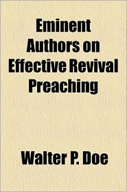 Eminent Authors on Effective Revival Preaching