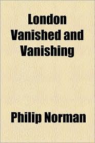 London Vanished and Vanishing
