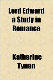 Lord Edward a Study in Romance
