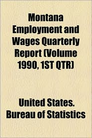 Montana Employment and Wages Quarterly Report (Volume 1990, 1st Qtr)