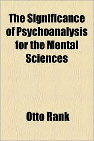 The Significance of Psychoanalysis for the Mental Sciences