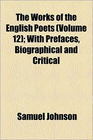 The Works of the English Poets (Volume 12); With Prefaces, Biographical and Critical