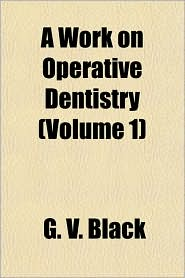 A Work on Operative Dentistry (Volume 1)
