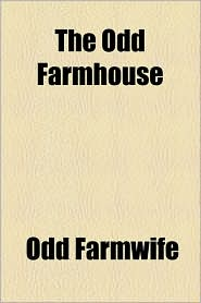 The Odd Farmhouse