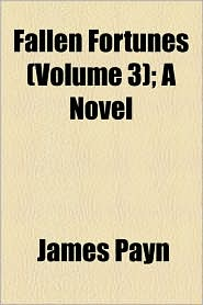 Fallen Fortunes (Volume 3); A Novel