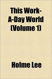 This Work-A-Day World (Volume 1)