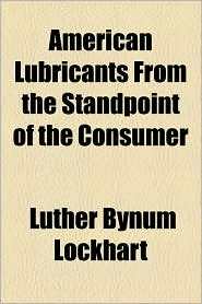 American Lubricants from the Standpoint of the Consumer