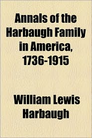 Annals of the Harbaugh Family in America, 1736-1915