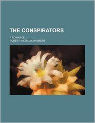 The Conspirators, a Romance