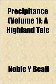 Precipitance (Volume 1); A Highland Tale