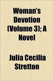 Woman's Devotion (Volume 3); A Novel