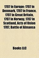 1707 in Europe: 1707 in Denmark, 1707 in France, 1707 in Great Britain, 1707 in Norway, 1707 in Scotland, Acts of Union 1707, Battle o