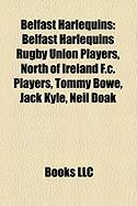 Belfast Harlequins: Belfast Harlequins Rugby Union Players, North of Ireland F.C. Players, Tommy Bowe, Jack Kyle, Neil Doak