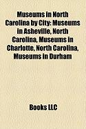 Museums in North Carolina by City: Museums in Asheville, North Carolina, Museums in Charlotte, North Carolina, Museums in Durham