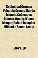 Geological Groups: Volcanic Groups, Banda Islands, Galpagos Islands, Arenig, Mount Meager, Duluth Complex, Milbanke Sound Group
