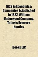 1822 in Economics: Companies Established in 1822, William Underwood Company, Tetley's Brewery, Huntley