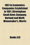 1861 in Economics: Companies Established in 1861, Birmingham Small Arms Company, Harland and Wolff, Wanamaker's, Morris