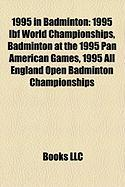 1995 in Badminton: 1995 Ibf World Championships
