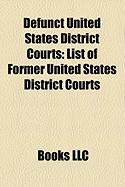 Defunct United States District Courts: List of Former United States District Courts