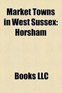 Market Towns in West Sussex: Horsham