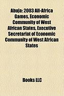 Abuja: 2003 All-Africa Games, Economic Community of West African States, Executive Secretariat of Economic Community of West