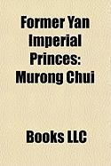 Former Yan Imperial Princes: Murong Chui, Murong de, Murong Ke, Murong Ping, Murong Chong, Murong Hong