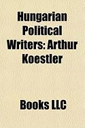 Hungarian Political Writers: Arthur Koestler
