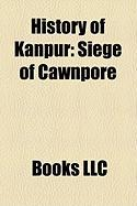 History of Kanpur: Siege of Cawnpore