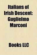Italians of Irish Descent: Guglielmo Marconi