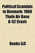 Political Scandals in Denmark: 1968 Thule Air Base B-52 Crash